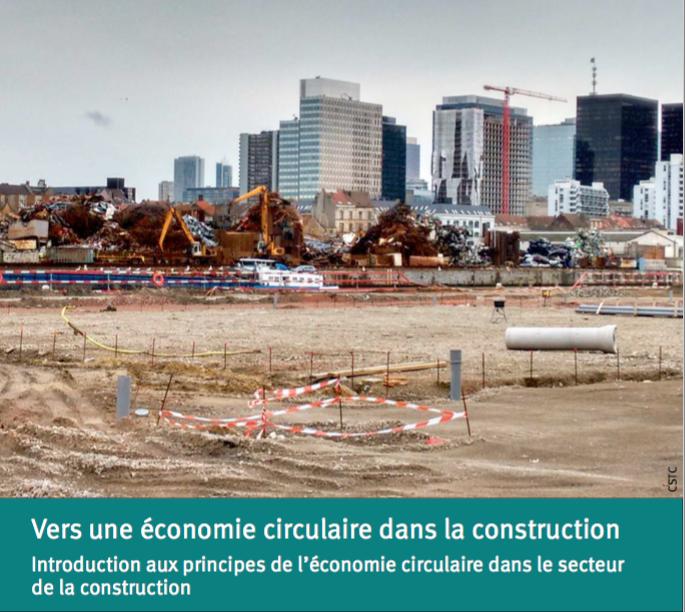 Vers une économie circulaire dans la construction. Introduction aux principes de l'économie circulaire dans le secteur de la construction