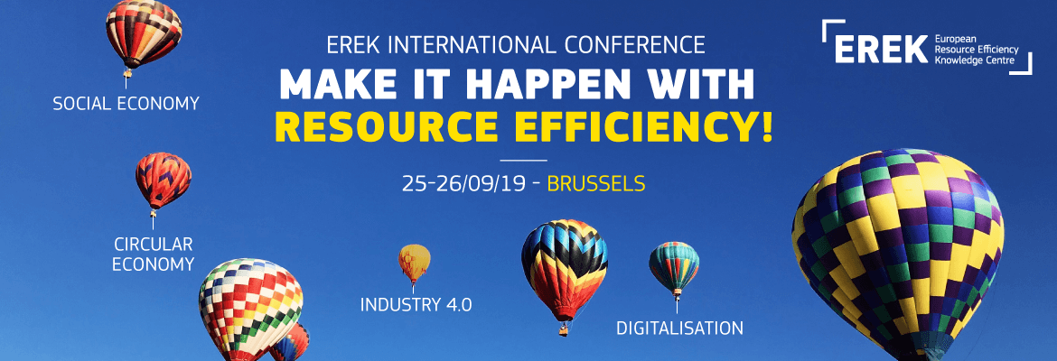 "EREK International Conference ""MAKE IT HAPPEN WITH RESOURCE EFFICIENCY"" – Brussels"
