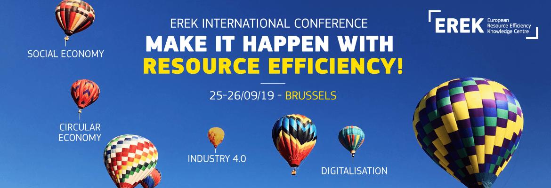 "EREK International Conference ""MAKE IT HAPPEN WITH RESOURCE EFFICIENCY"" – Brussels"