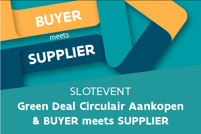 Green Deal Circular Aankopen & BUYER meets SUPPLIER