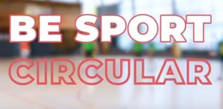 Be Sport Circular – Lancement de l'appel à projet – accompagnement des communes et des clubs sportifs